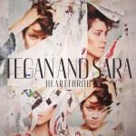 Tegan & Sara Heartthrob